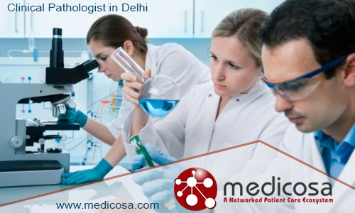 Clinical Pathologist in Delhi
